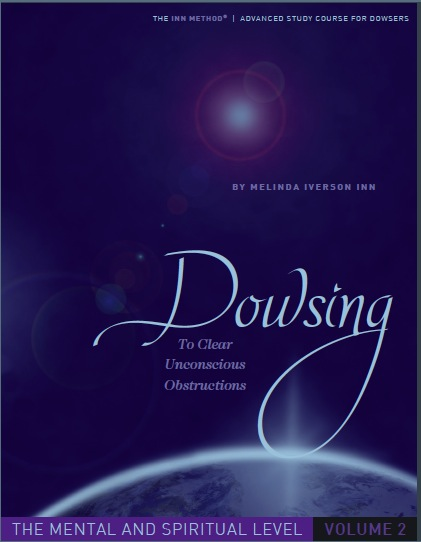 Dowsing To Clear Unconscious Obstructions Vol. II Releasing at the Mental and Spirit Levels