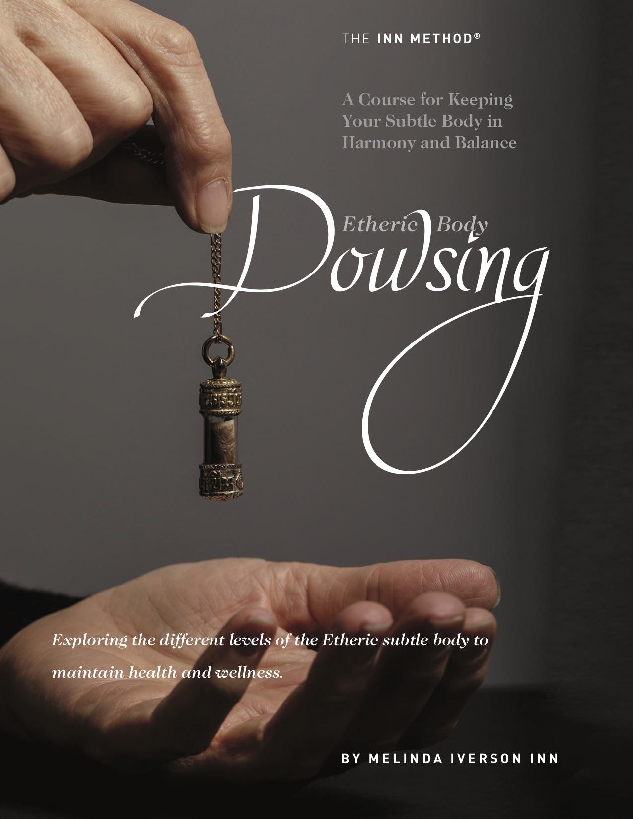 Etheric Body Dowsing Course Book, by Melinda Inn